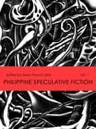 Philippine Speculative Fiction Volume 1 ebook by Dean Francis Alfar