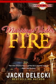 Marriage Under Fire ebook by Jacki Delecki