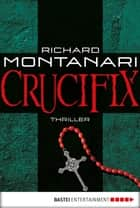 Crucifix ebook by Richard Montanari