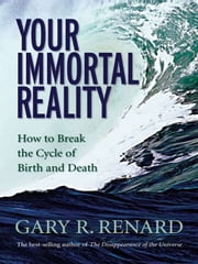 Your Immortal Reality ebook by Gary Renard