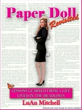Paper Doll Revisited: Lessons learned from a life lived in the headlines ebook by LuAn Mitchell