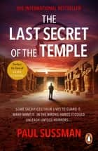 The Last Secret Of The Temple - a rip-roaring, edge-of-your-seat adventure thriller ebook by Paul Sussman