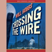 Crossing the Wire audiobook by Will Hobbs