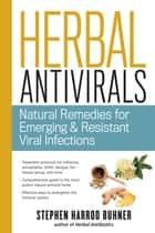 Herbal Antivirals ebook by Stephen Harrod Buhner
