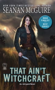 That Ain't Witchcraft ebook by Seanan McGuire