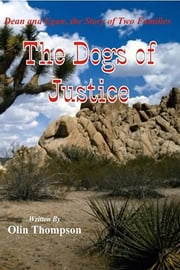 The Dogs of Justice ebook by Thompson, Olin