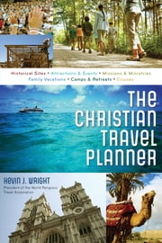 The Christian Travel Planner ebook by Kevin Wright