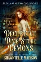 Deceptive Dime Store Demons ebook by Shawntelle Madison