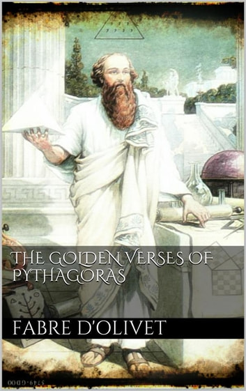 The Golden Verses of Pythagoras ebook by Fabre D'olivet