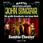John Sinclair, Band 1732: Zombie-Theater (2.Teil) audiobook by Jason Dark
