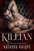 Killian - a Dark Mafia Romance ebook by