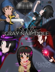 Enigma del Dolor - Gray Naip'ddle ebook by Álvaro Espino