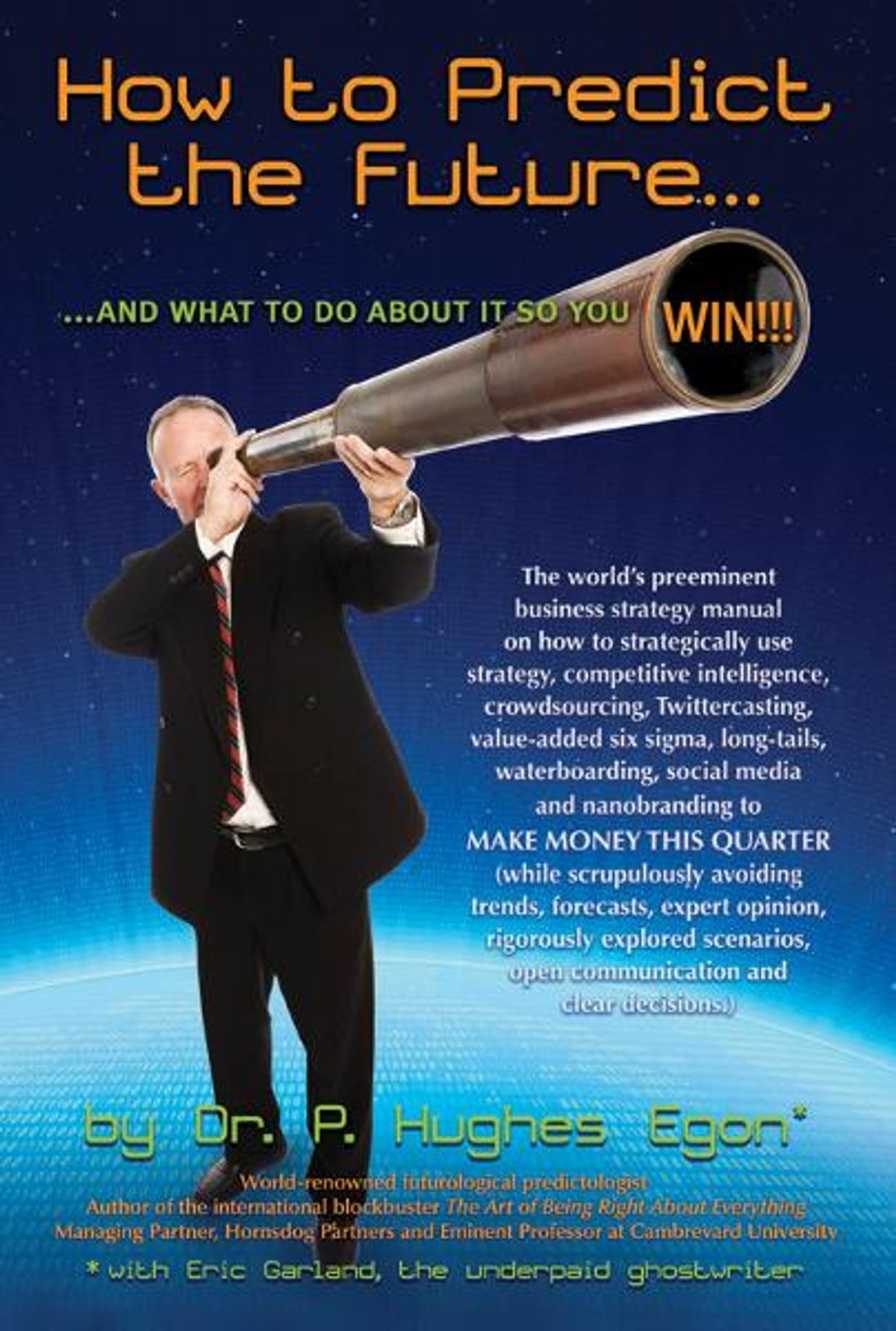 How to predict the futured win the worlds preeminent how to predict the futured win the worlds preeminent business strategy manual on how to strategically use strategy competitive intelligence fandeluxe PDF