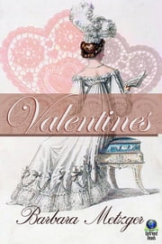 Valentines - A Trio of Regency Love Stories for Sweethearts' Day ebook by Barbara Metzger