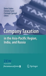 Company Taxation in the Asia-Pacific Region, India, and Russia ebook by Dieter Endres,Clemens Fuest,Christoph Spengel