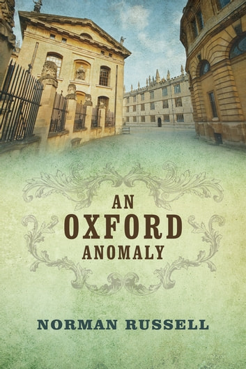 An Oxford Anomaly Ebook By Norman Russell 9780719820823 Rakuten Kobo