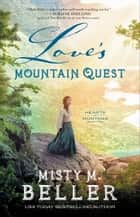 Love's Mountain Quest (Hearts of Montana Book #2) ebook by Misty M. Beller