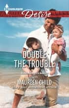 Double the Trouble 電子書 by Maureen Child