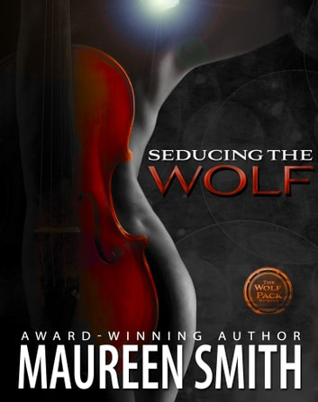 Seducing the Wolf ebook by Maureen Smith