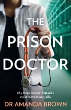 The Prison Doctor ebook by Dr Amanda Brown