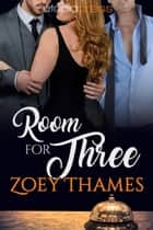 Room for Three ebook by Zoey Thames
