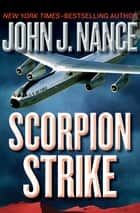 Scorpion Strike ebook by John J. Nance