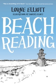Beach Reading ebook by Lorne Elliott,Timothy Elliott