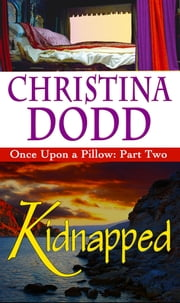 Kidnapped: Once Upon A Pillow ebook by Christina Dodd