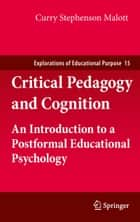 Critical Pedagogy and Cognition ebook by Curry Stephenson Malott