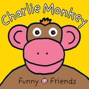 Funny Friends Charlie Monkey ebook by Roger Priddy