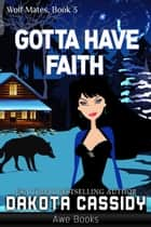 Gotta Have Faith ebook by
