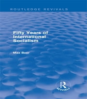 Fifty Years of International Socialism (Routledge Revivals) ebook by Max Beer