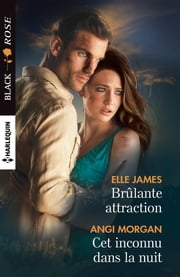 Brulante attraction - Cet inconnu dans la nuit ebook by Elle James, Angi Morgan