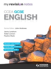 My Revision Notes: GCSE English for CCEA Revision ePub ebook by Aidan Lennon,Pauline Wylie,John Andrews