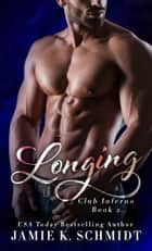 Longing ebook by Jamie K. Schmidt