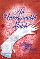 An Unreasonable Match (Mills & Boon Historical) ebook by Sylvia Andrew
