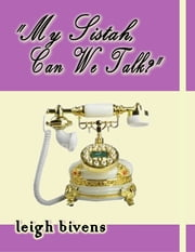My Sistah, Can We Talk? ebook by Leigh Bivens