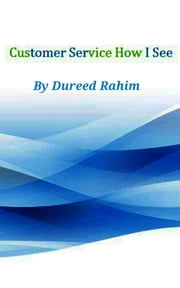 Customer Service How I See ebook by Dureed Rahim