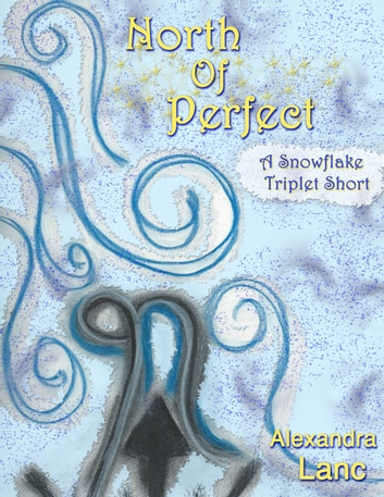 North of perfect tales of north 1 a snowflake triplet short north of perfect tales of north 1 a snowflake triplet short ebook fandeluxe Ebook collections