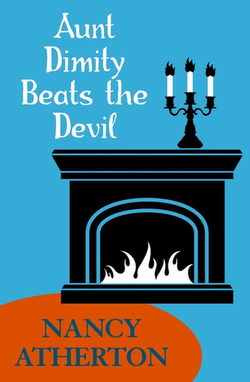 Aunt Dimity Beats the Devil (Aunt Dimity Mysteries, Book 6) - An enchanting mystery of secrets of intrigue ebook by Nancy Atherton