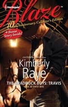 10th Anniversary Collector's Edition: The Braddock Boys: Travis ebook by Kimberly Raye