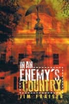 In an Enemy's Country ebook by Jim Fraiser