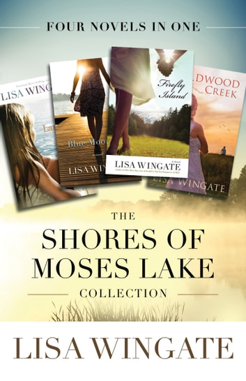 The Shores of Moses Lake Collection - Four Novels in One ebook by Lisa Wingate