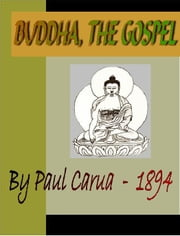 BUDDHA, The Gospel ebook by Carus, Paul
