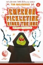 Emperor Pickletine Rides the Bus (Origami Yoda #6) ebook by Tom Angleberger