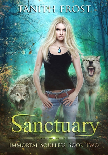 Sanctuary - Immortal Soulless, #2 ebook by Tanith Frost