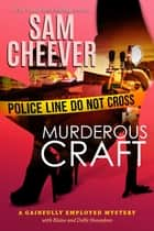 Murderous Craft ebook by Sam Cheever