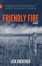 Friendly Fire ebook by Lisa Guenther