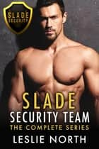 Slade Security Team ebook by Leslie North