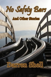 No Safety Bars and Other Stories ebook by Darren Shell